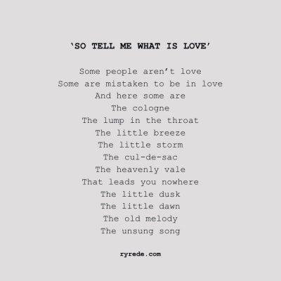 'SO TELL ME WHAT IS LOVE'